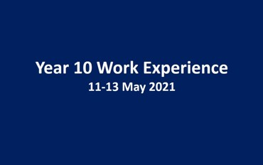 Year 10 Work Experience 11-13 May 2021
